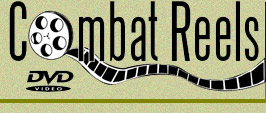 Combat Reels is Military History on Film. Combat Films on DVD