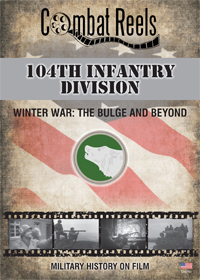 104th Infantry Division Winter War Bulge and Beyond DVD $29.99